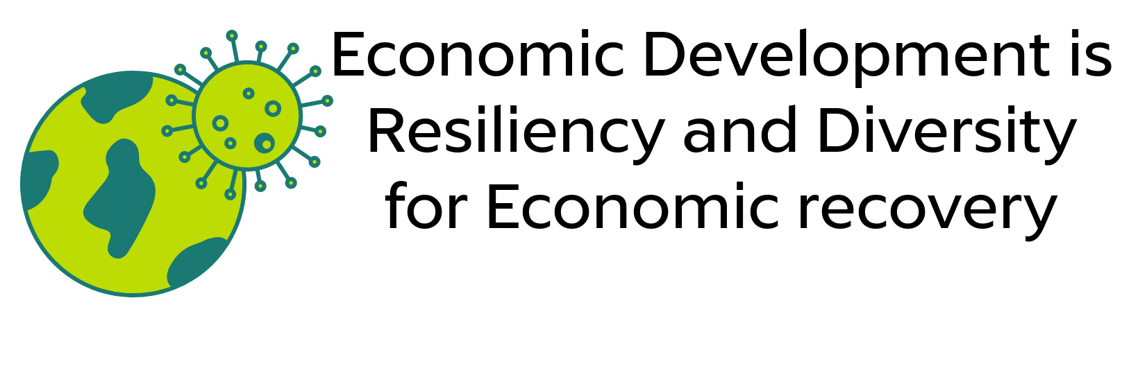 Economic Development is Resiliency and Diversity for Economic recovery.
